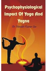 Psychophysiological Impact Of Yoga And Yagna
